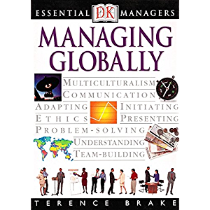 Managing Globally (Essential Managers)