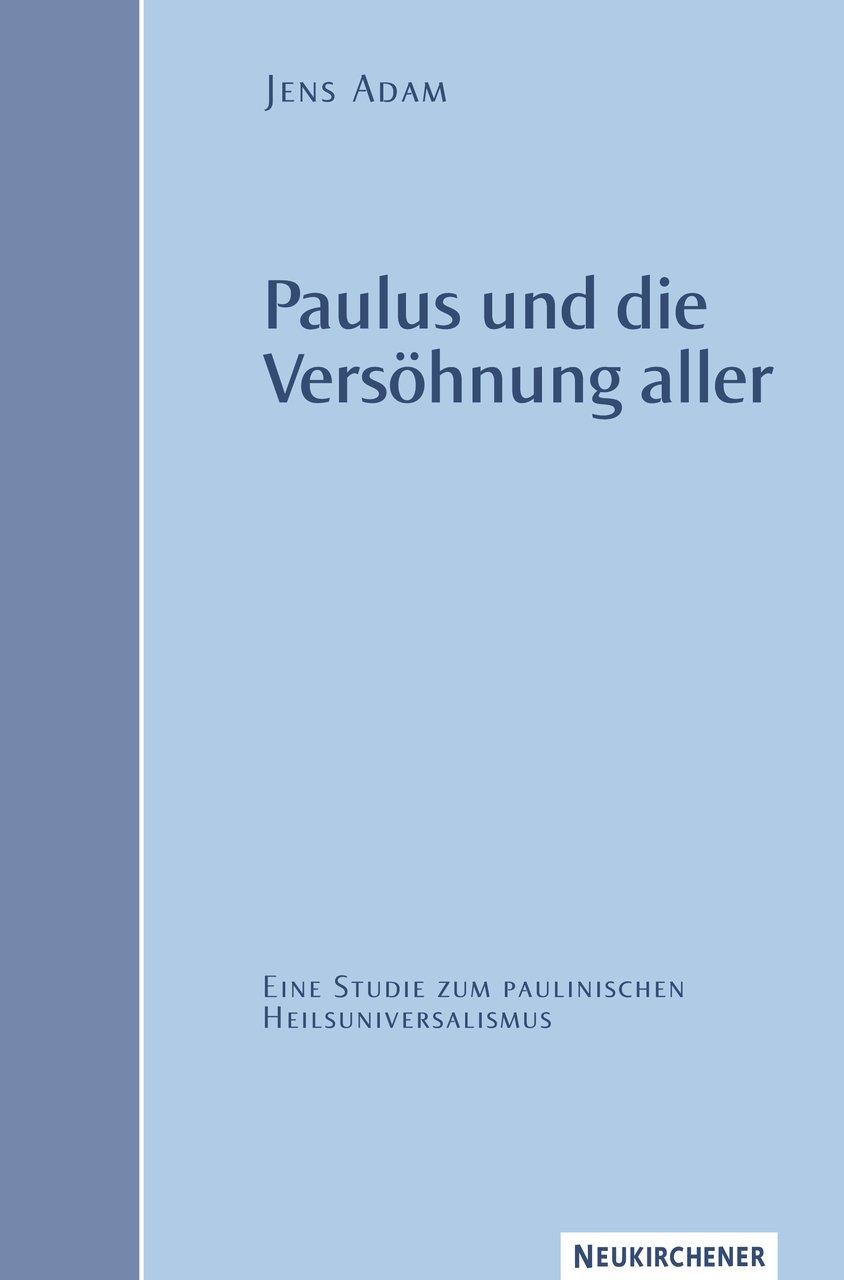 paulus-und-die-vershnung-aller-eine-studie-zum-paulinischen-heilsuniversalismus