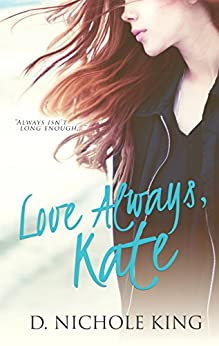 Love Always, Kate (Love Always Series Book 1) by [King, D. Nichole]