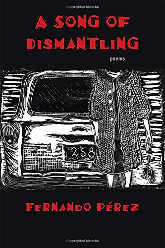 A Song of Dismantling: Poems (Mary Burritt Christiansen Poetry Series) by University of New Mexico Press