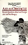 Aid As Obstacle : Twenty Questions, Foreign Aid and the Hungry, Lappe, Frances M. and Collins, Joseph, 0935028072