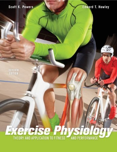 By Scott K. Powers - Exercise Physiology: Theory and Application to Fitness and Performance: 7th (seventh) Edition