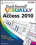 Teach Yourself VISUALLY™ Access® 2010 (Teach Yourself VISUALLY (Tech) Book 64)