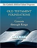 Old Testament Foundations: Genesis Through Kings Year One Student Workbook (Catholic Biblical School Program)