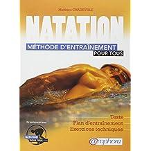 Natation: méthode d'entraînement pour tous: Tests, séances spécifiques, exercices