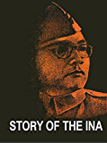 STORY OF THE INA