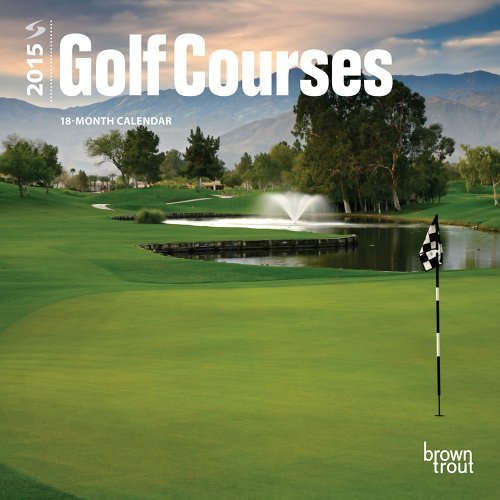 Golf Courses 2015 Mini 7x7 by BrownTrout (2014-07-15) by BrownTrout (Calendar)