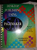 Desktop Publishing Using PageMaker 5.0 Windows Version, Rittman, Sandra K. and Sherman, Nancy M., 0697213617