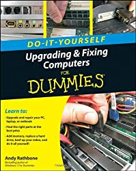 Upgrading and Fixing Computers Do-it-Yourself For Dummies