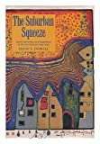 img - for The Suburban Squeeze: Land Conversion and Regulation in the San Francisco Bay Area (California Series in Urban Development) book / textbook / text book