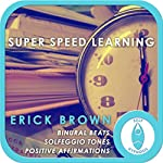 Super Speed Learning: Self-Hypnosis and Meditation | Erick Brown