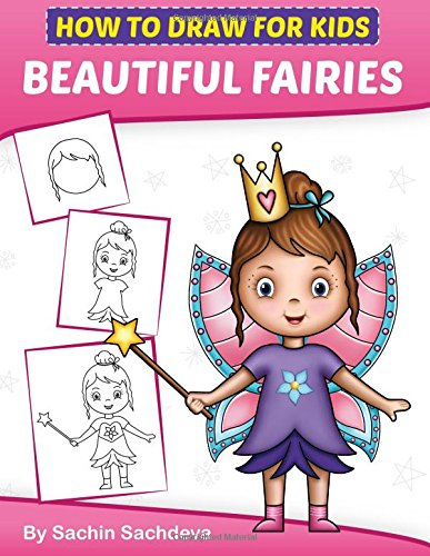 How to Draw for Kids: A Girl's guide to Drawing Beautiful Fairies, Magical Unicorns, and Fantasy Items (Ages 6-12)