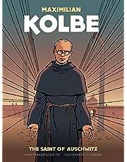 Maximilian Kolbe: A Saint in Auschwitz