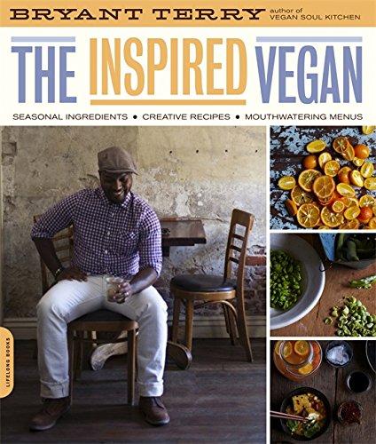 Search : The Inspired Vegan: Seasonal Ingredients, Creative Recipes, Mouthwatering Menus