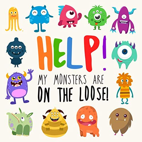 Help! My Monsters Are on the Loose!: A Where's Wally Style Book for 2-4 Year Olds -