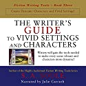 The Writer's Guide to Vivid Settings and Characters: An Amazing Descriptive Thesaurus on Writing Description Audiobook by S. A. Soule Narrated by Julie Carruth
