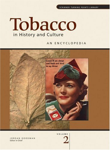 Tobacco in History and Culture: An Encyclopedia (2 Volume set)