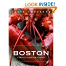 Boston Food and Travel Guide: The traveling foodie's guide to Boston (Taste Trekkers Food and Travel Guides)