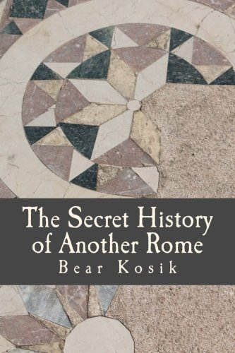 The Secret History of Another Rome (Millenium 3 CE) (Volume 1)