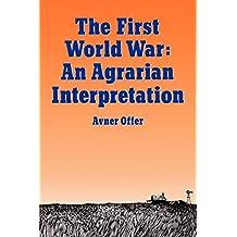 The First World War: An Agrarian Interpretation