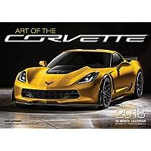 Art of the Corvette 2018: 16 Month Calendar Includes September 2017 Through December 2018