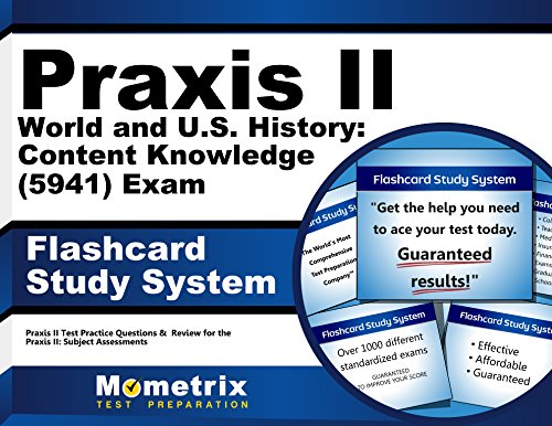 Praxis II World and U.S. History: Content Knowledge (5941) Exam Flashcard Study System: Praxis II Test Practice Questions & Review for the Praxis II: Subject Assessments (Cards)