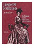 img - for Unexpected Destinations: The Poignant Story of Japan's First Vassar Graduate book / textbook / text book