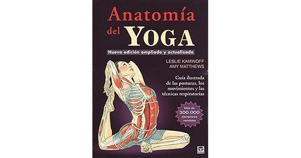 Amazon.com: Anatomía del Yoga (9788479029340): Amy; Kaminoff ...