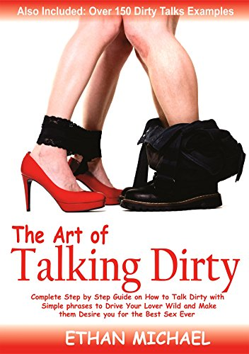 Amazon The Art Of Talking Dirty Complete Guide On How To Talk