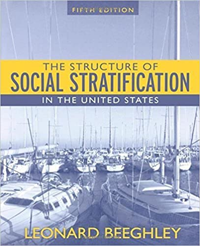 Structure of Social Stratification in the United States by Leonard Beeghley (2007-05-09)