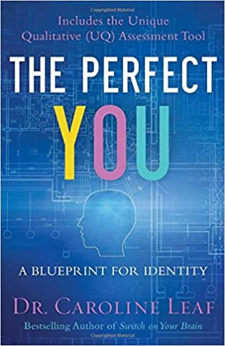 The perfect you a blueprint for identity dr caroline leaf avery the perfect you a blueprint for identity dr caroline leaf avery jackson peter amua quarshie robert turner 9780801015694 amazon books malvernweather Images