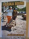 Alaska Bound and Gagged, Joei Carlton Hossack, 0965750949
