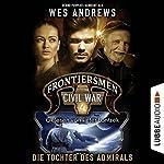 Die Tochter des Admirals (Frontiersmen: Civil War 4) | Wes Andrews,Bernd Perplies