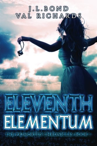 Eleventh Elementum (The Primortus Chronicles) (Volume 1)