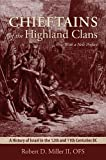 Chieftains of the Highland Clans, Robert D. Miller, 1620322080