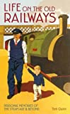 img - for Life on the Old Railways book / textbook / text book