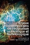img - for Enjeux Contemporains De L'education Scientifique Et Technologique/Contemporary Issues in Science Education and Technology (Collection Questions En ... Issues in Education) (French Edition) book / textbook / text book