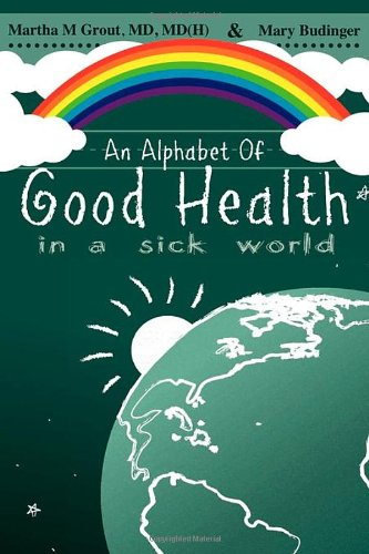 an-alphabet-of-good-health-in-a-sick-world