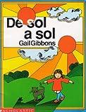 De Sol a Sol, Gail Gibbons, 0590469037