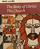 img - for The Body of Christ: The Church book / textbook / text book