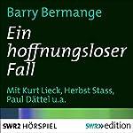 Ein hoffnungsloser Fall | Barry Bermange