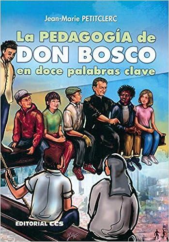 Descargar Para Utorrent La Pedagogía De Don Bosco En Doce Palabras Clave Novelas PDF