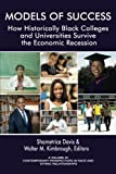 img - for Models of Success: How Historically Black Colleges and Universities Survive the Economic Recession (Contemporary Perspectives in Race and Ethnic Relations) book / textbook / text book