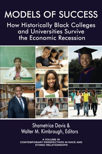 Search : Models of Success: How Historically Black Colleges and Universities Survive the Economic Recession (Contemporary Perspectives in Race and Ethnic Relations)