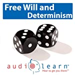 Freewill and Determinism AudioLearn: Philosophy Study Guides | AudioLearn Philosophy Team