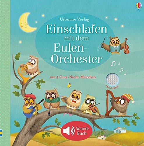 Einschlafen mit dem Eulen-Orchester: mit Gute-Nacht-Melodien - ab 3 Monaten