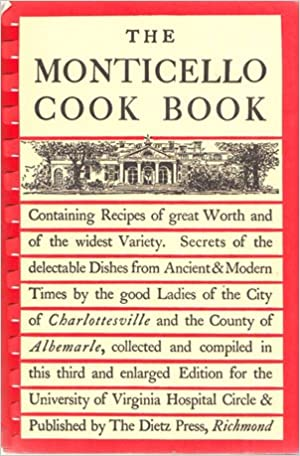 The Monticello Cook Book: The University of Virginia