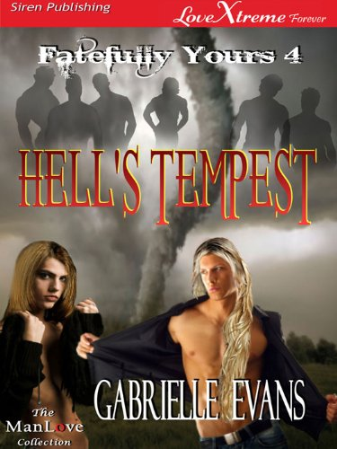 Hells Tempest [Fatefully Yours 4] (Siren Publishing LoveXtreme Forever ManLove - Serialized)