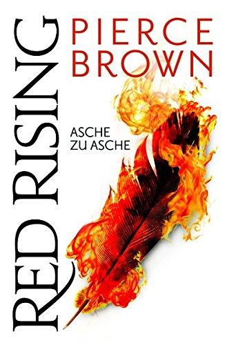 Red Rising - Asche zu Asche: (Red-Rising-Reihe, Band 4) Taschenbuch – 5. November 2018 Pierce Brown Claudia Kern Cross Cult 3959818084