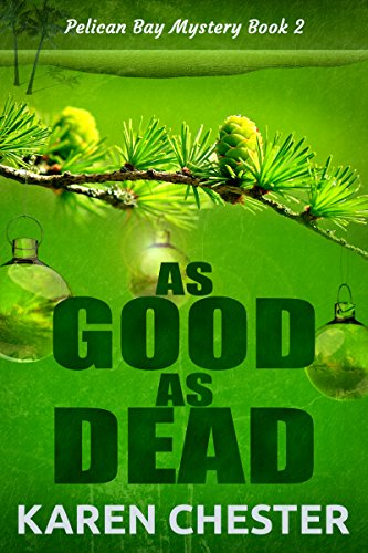 As Good As Dead (a Pelican Bay Mystery Book 2) by [Chester, Karen]
